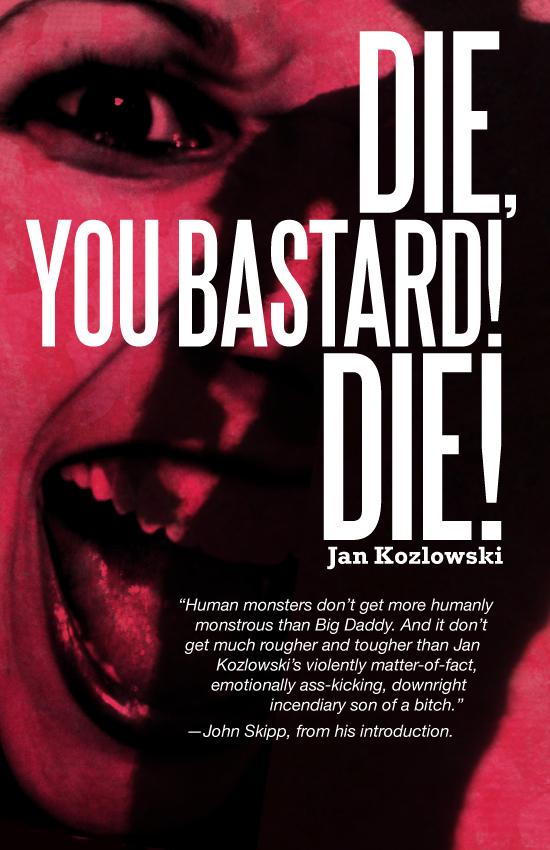 Die You Bastard Die